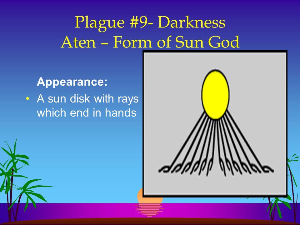 Plague #9- Darkness Aten – Form of Sun God