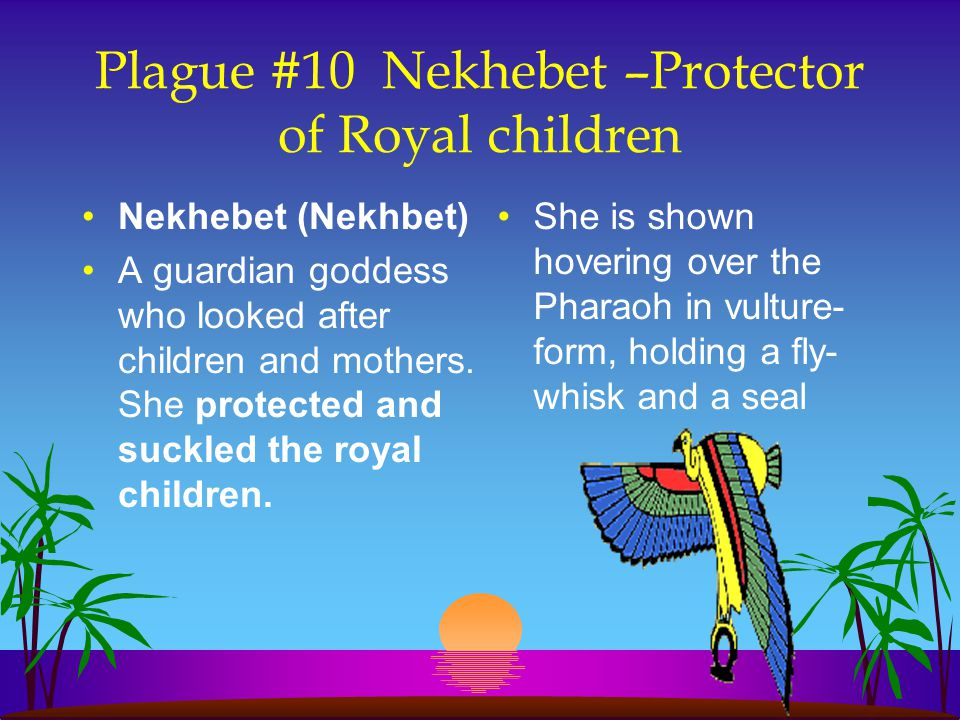 Plague #10 Nekhebet –Protector of Royal children