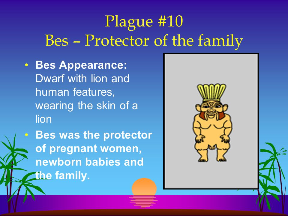Plague #10 Bes – Protector of the family