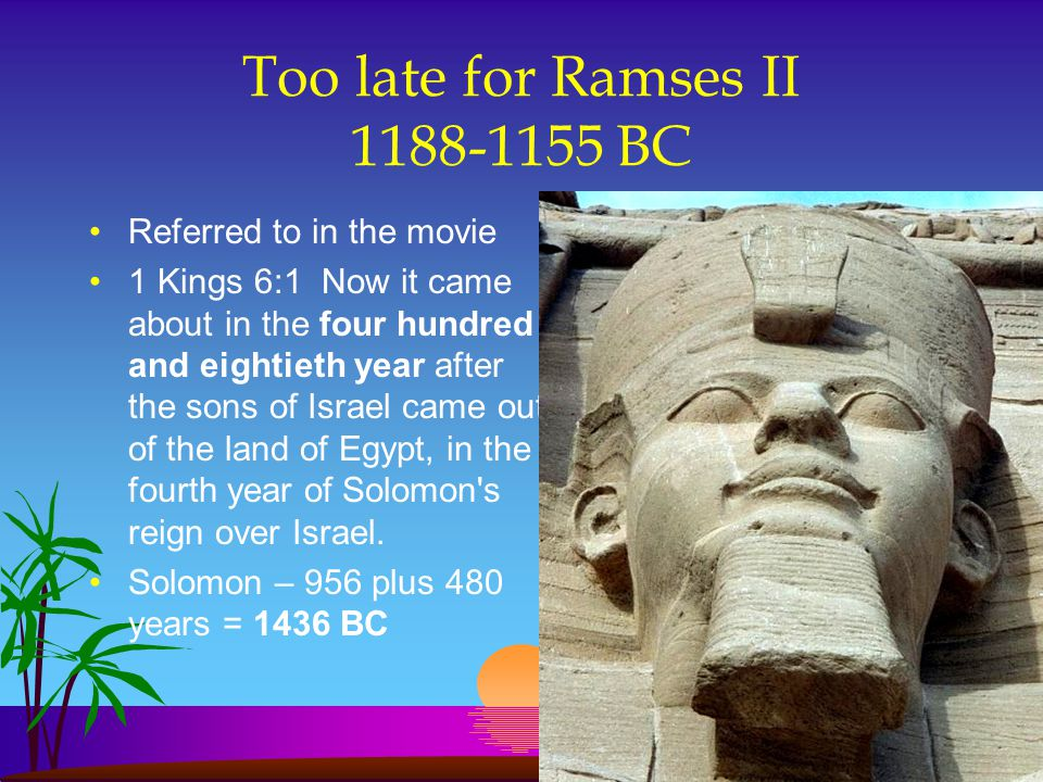 Too late for Ramses II 1188-1155 BC