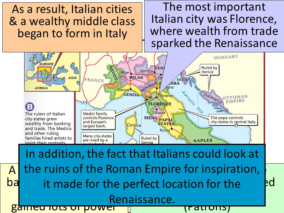 The most important Italian city was Florence, where wealth from trade sparked the Renaissance