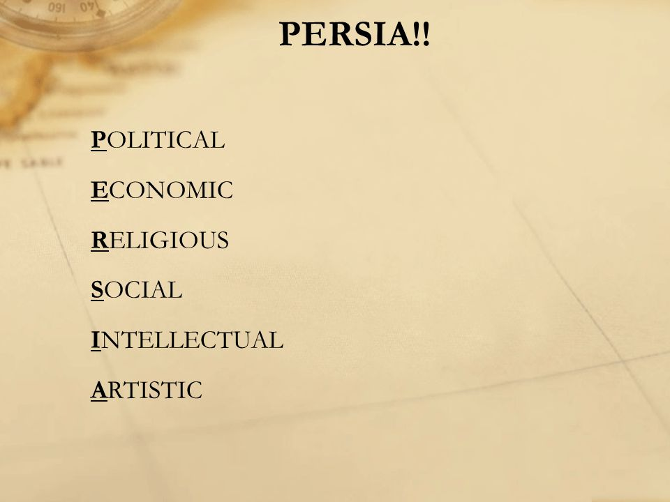 PERSIA!! POLITICAL ECONOMIC RELIGIOUS SOCIAL INTELLECTUAL ARTISTIC