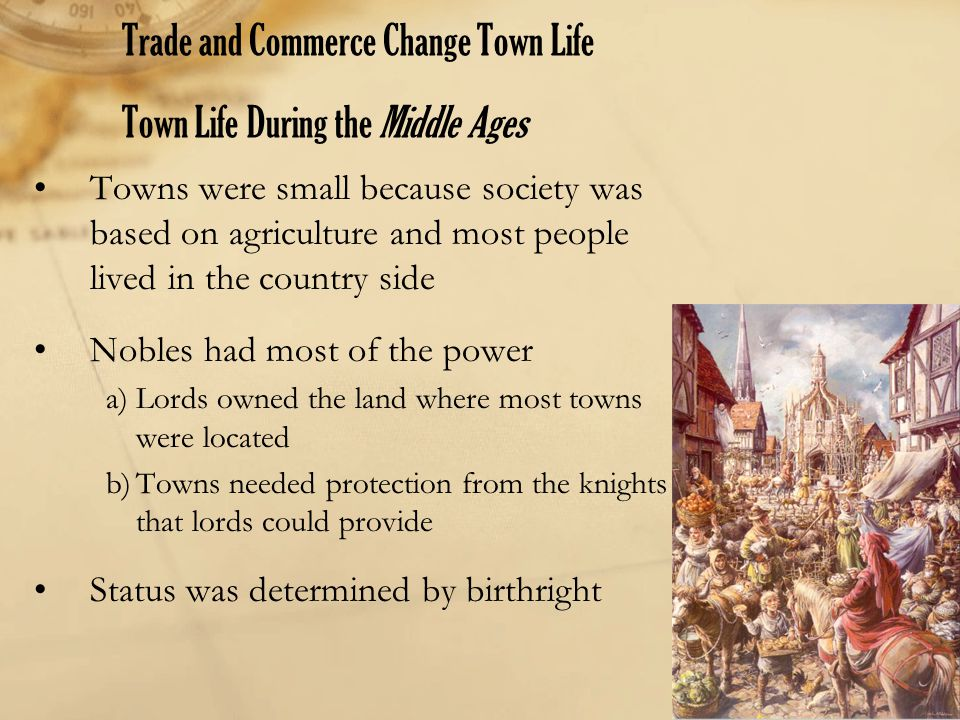 Trade and Commerce Change Town Life Town Life During the Middle Ages