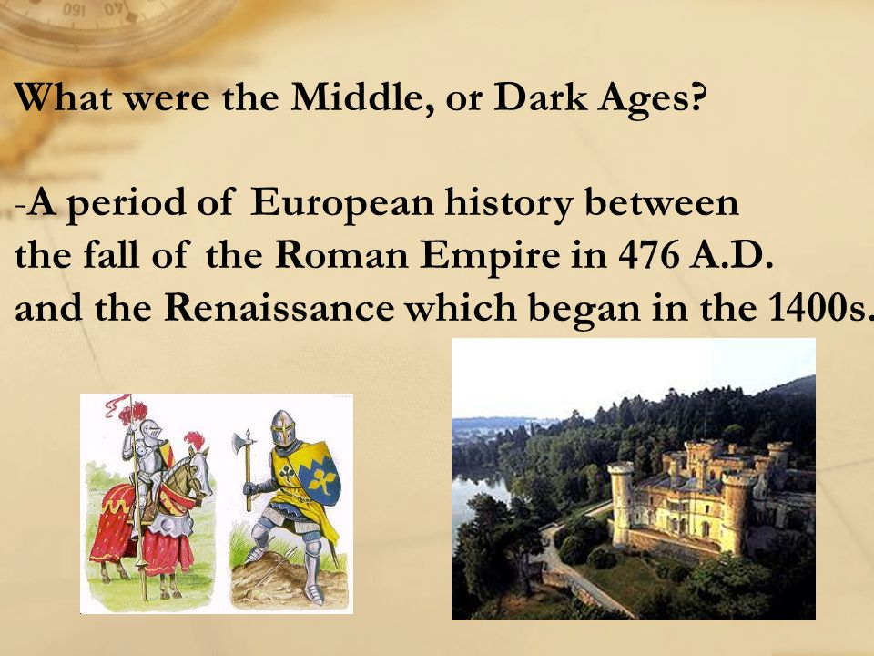 What were the Middle, or Dark Ages