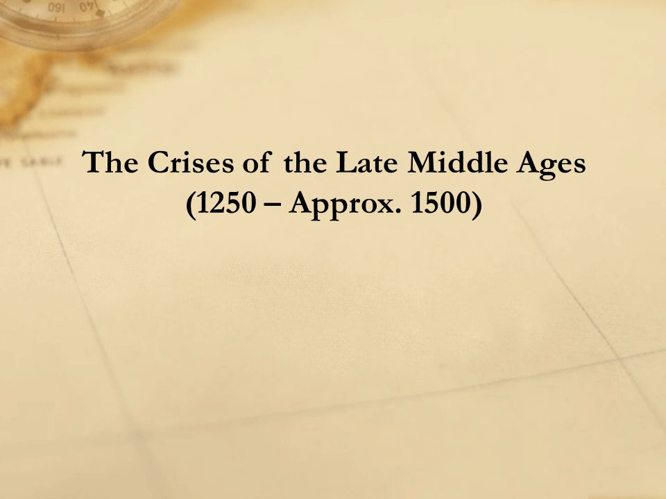 The Crises of the Late Middle Ages