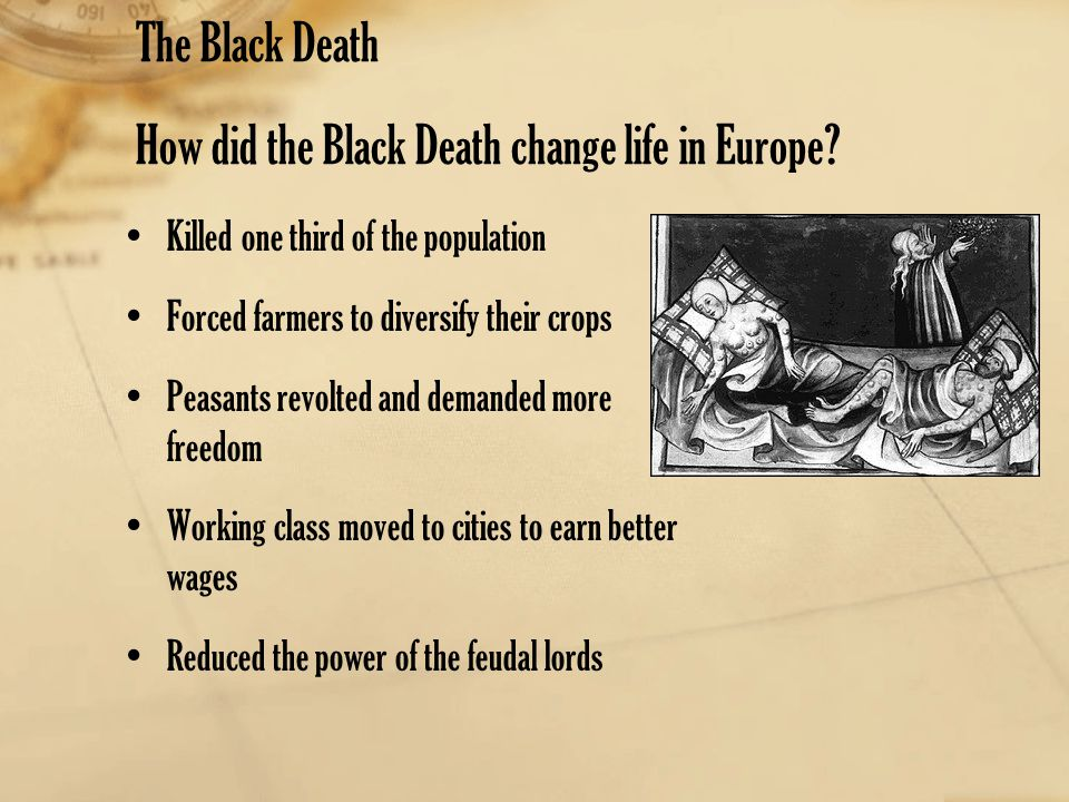 The Black Death How did the Black Death change life in Europe