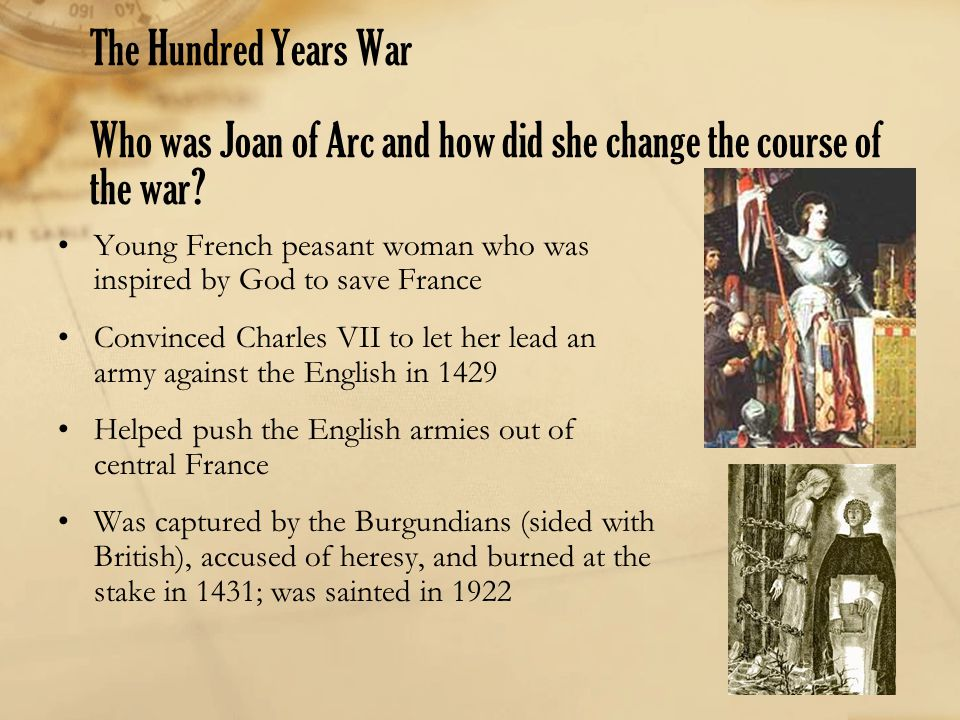 The Hundred Years War Who was Joan of Arc and how did she change the course of the war