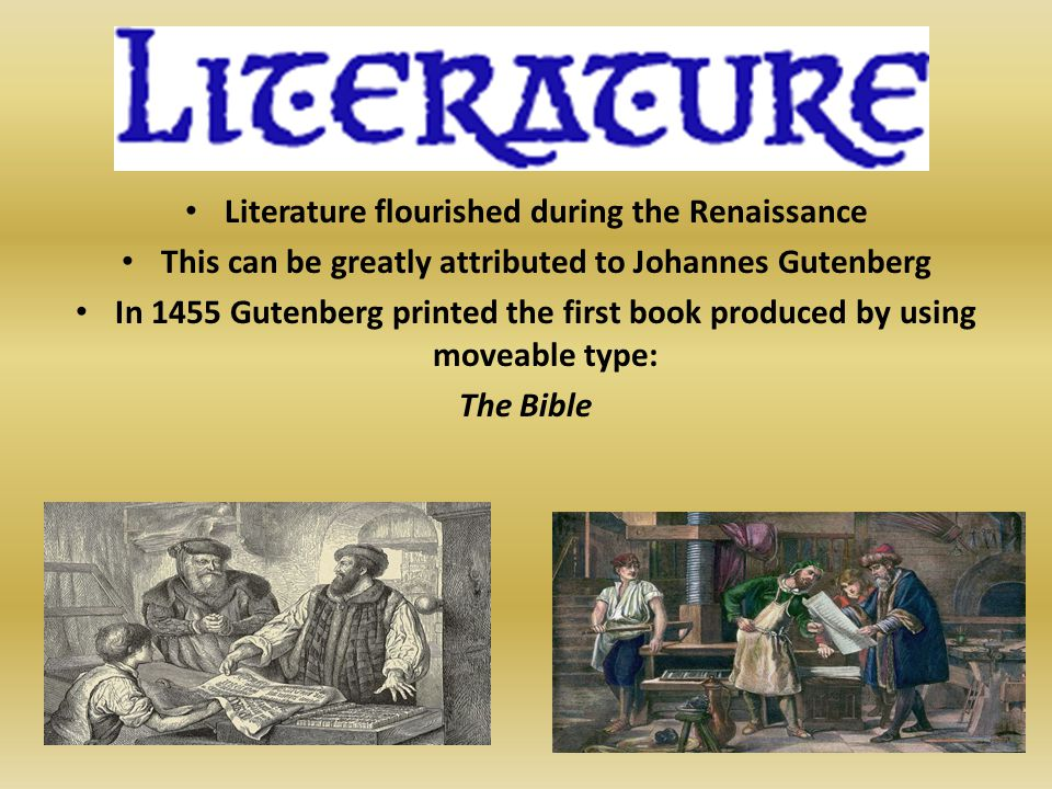 Literature flourished during the Renaissance