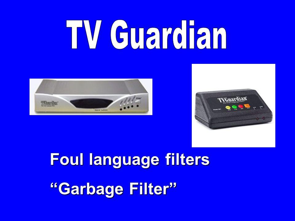 TV Guardian Foul language filters Garbage Filter