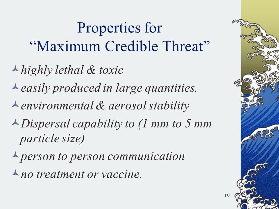 Properties for Maximum Credible Threat
