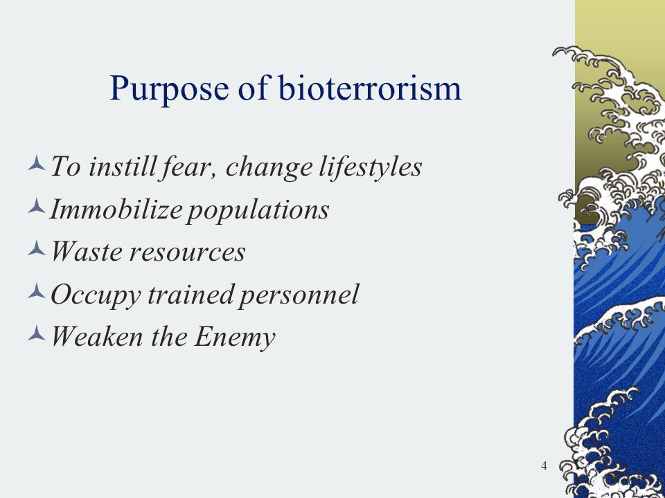 Purpose of bioterrorism