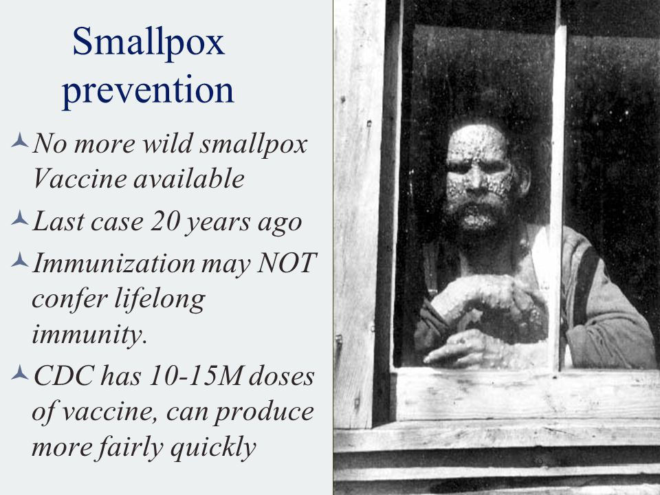 Smallpox prevention No more wild smallpox Vaccine available