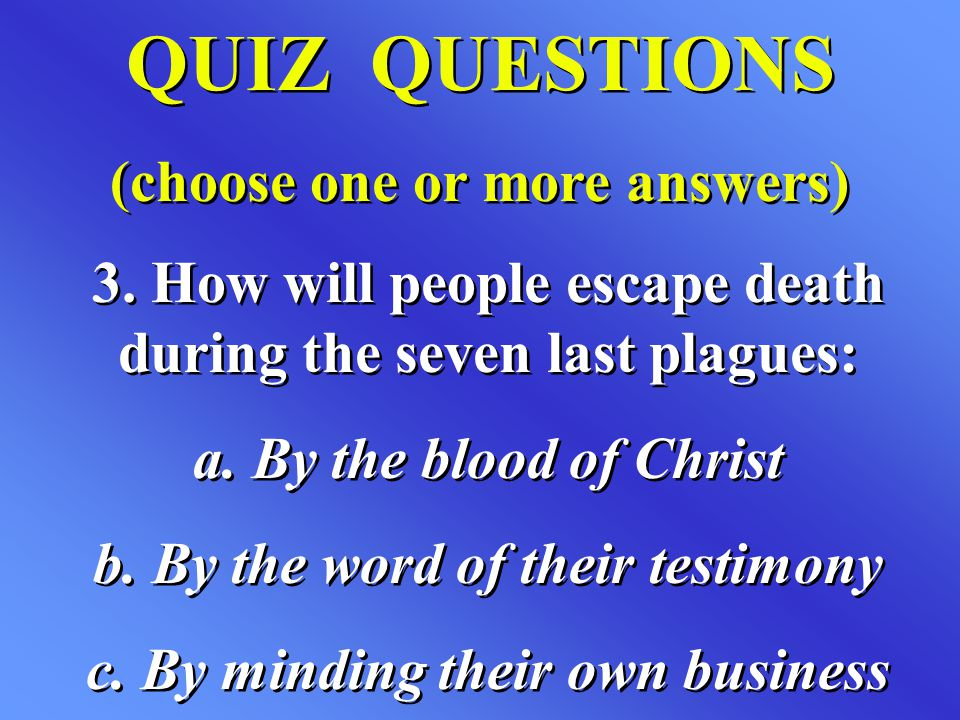 QUIZ QUESTIONS (choose one or more answers)