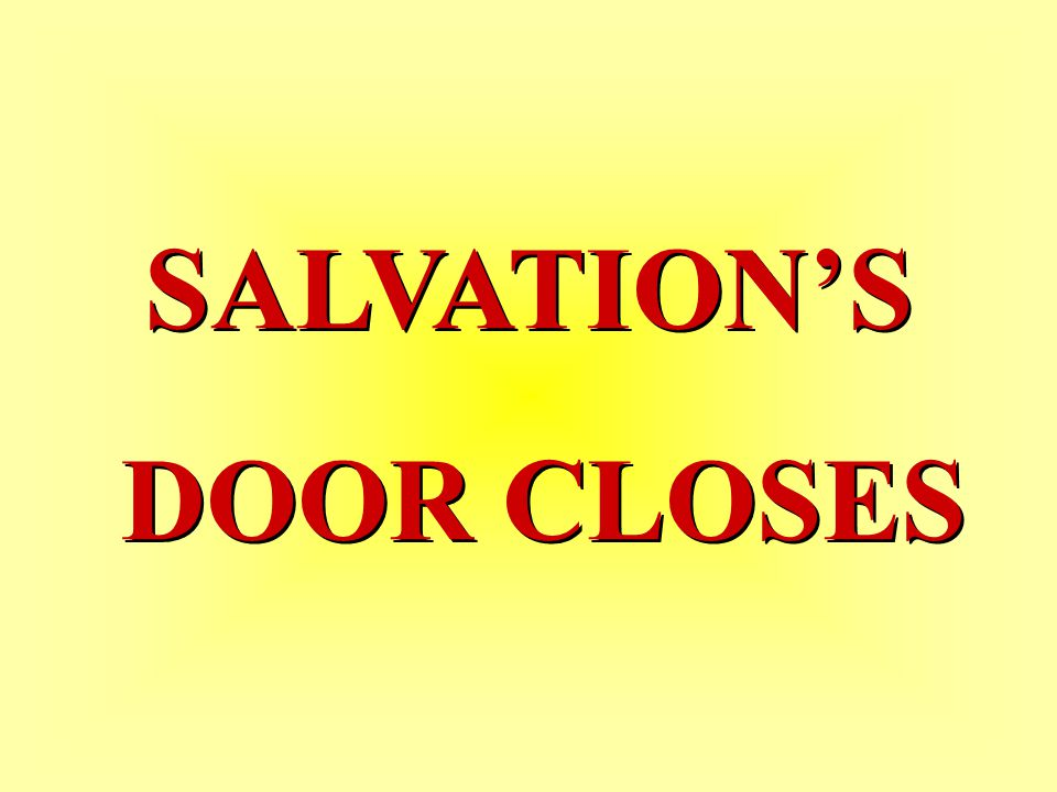 SALVATION'S DOOR CLOSES