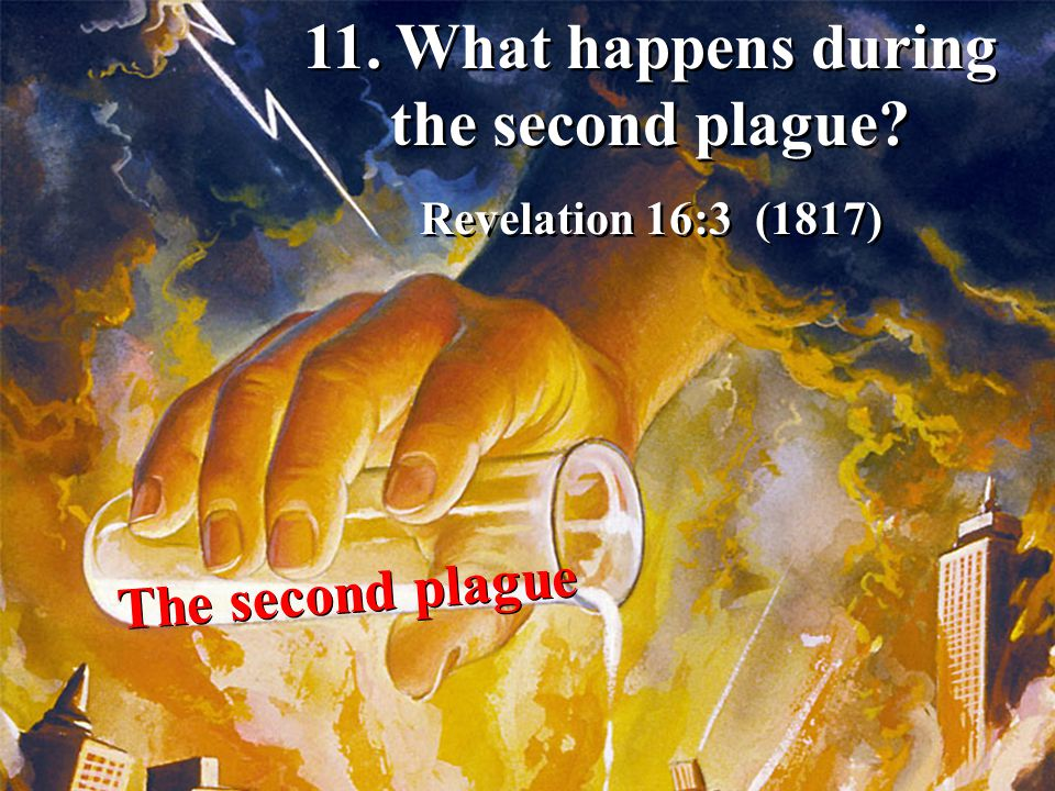 11. What happens during the second plague