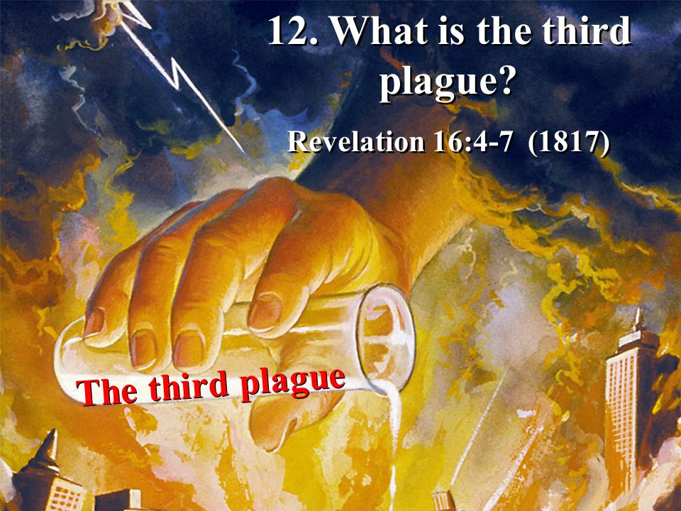 12. What is the third plague