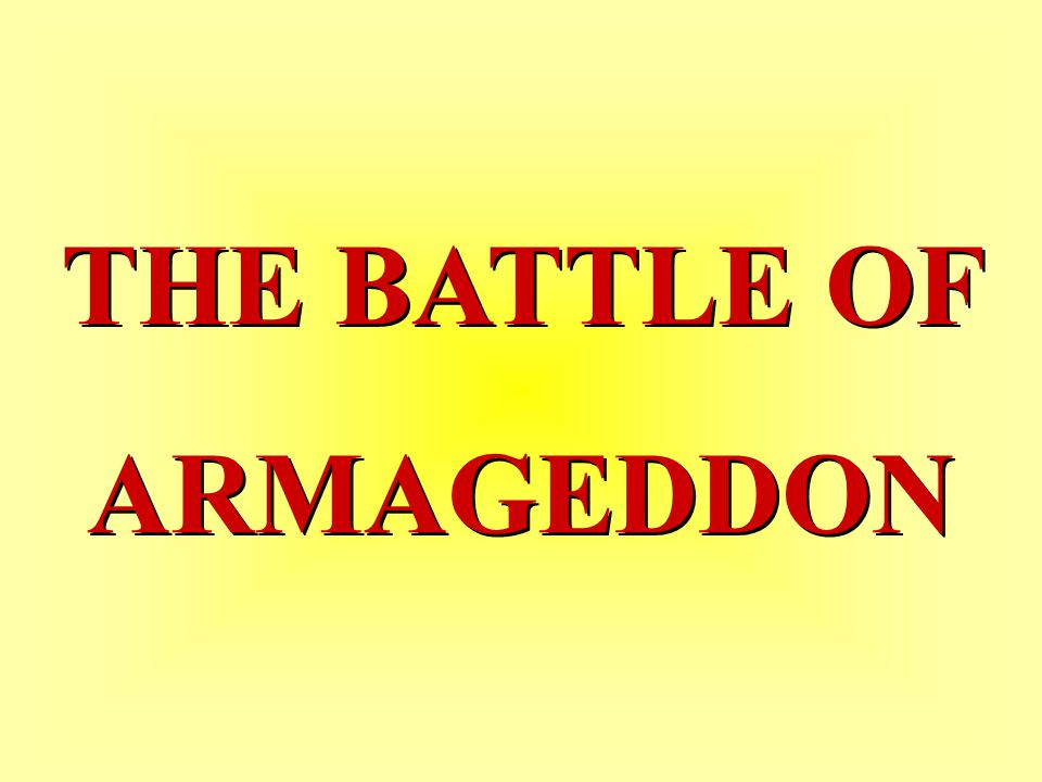 THE BATTLE OF ARMAGEDDON