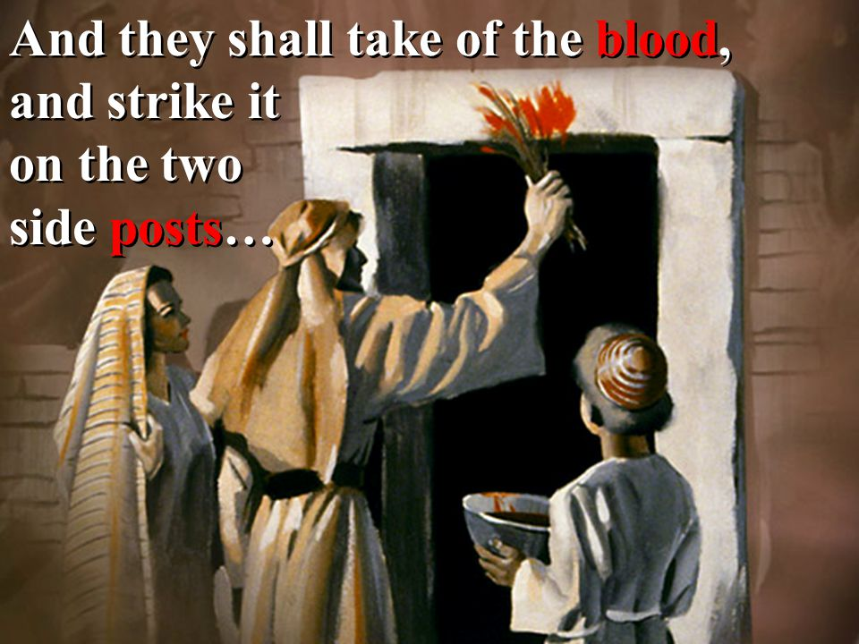 And they shall take of the blood, and strike it on the two