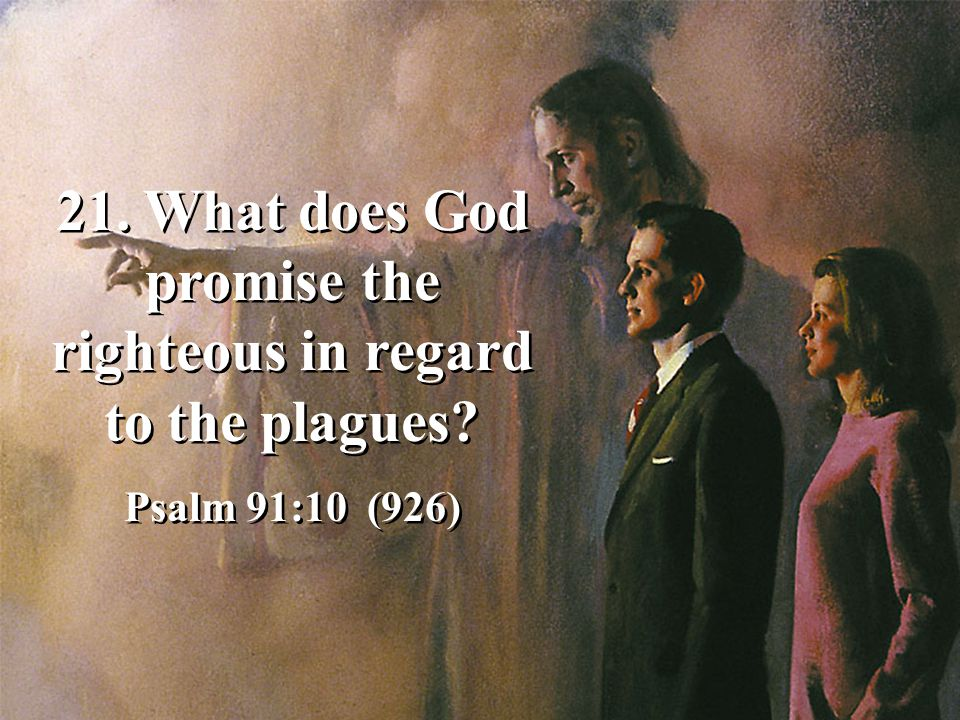 21. What does God promise the righteous in regard to the plagues