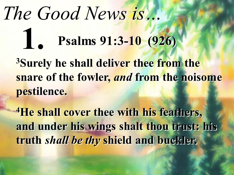 1. The Good News is… Psalms 91:3-10 (926)
