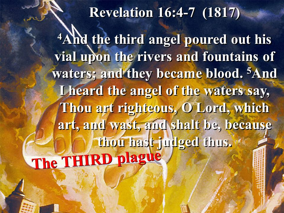 The THIRD plague Revelation 16:4-7 (1817)