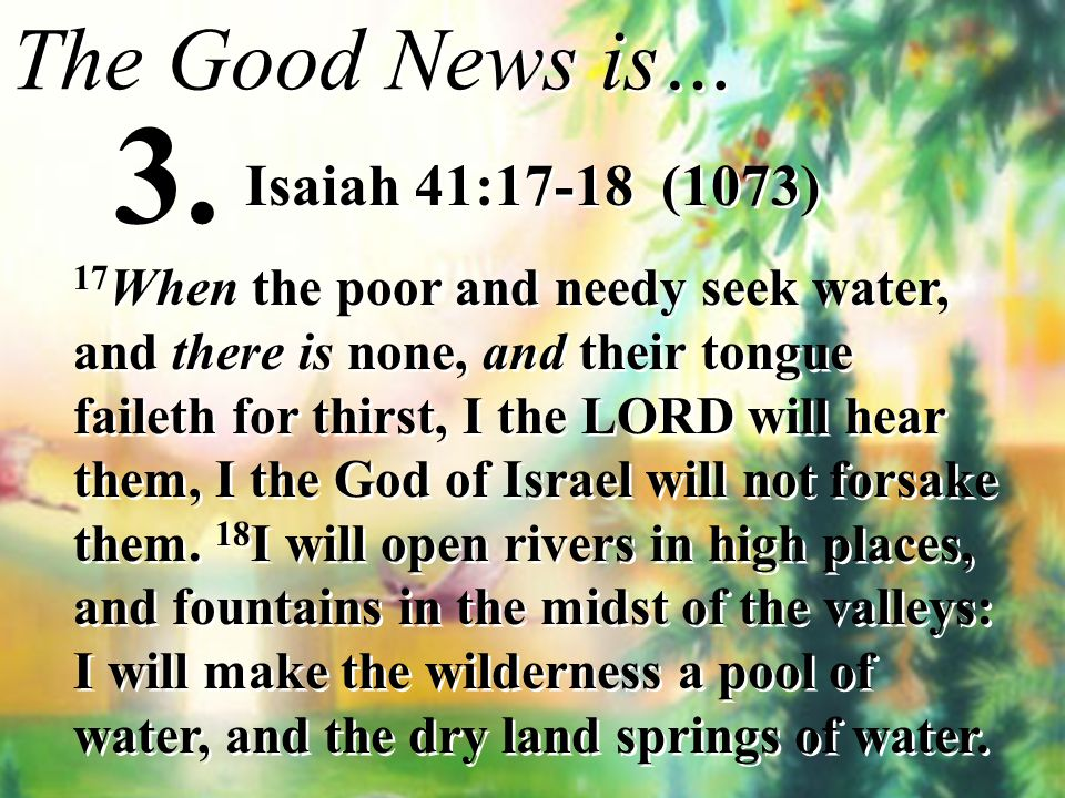 3. The Good News is… Isaiah 41:17-18 (1073)