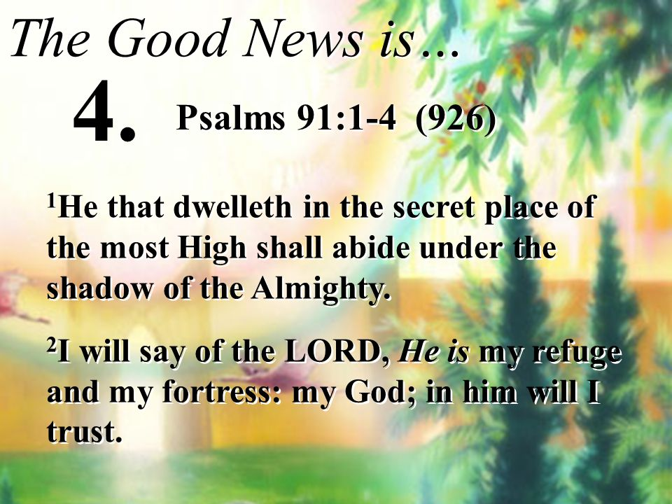 4. The Good News is… Psalms 91:1-4 (926)