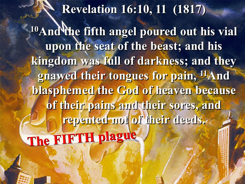 The FIFTH plague Revelation 16:10, 11 (1817)