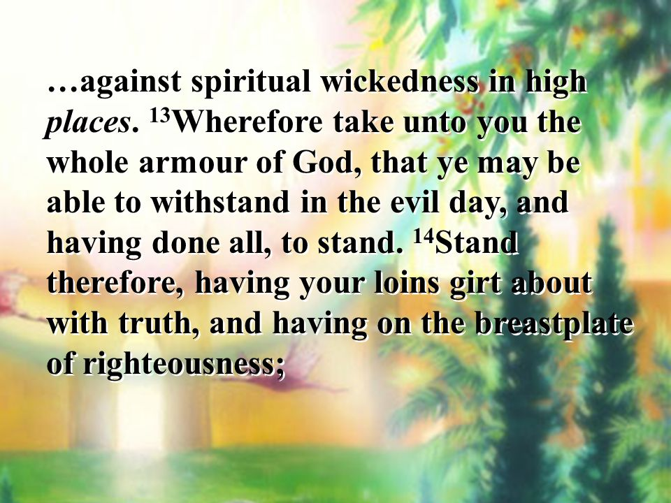 …against spiritual wickedness in high places