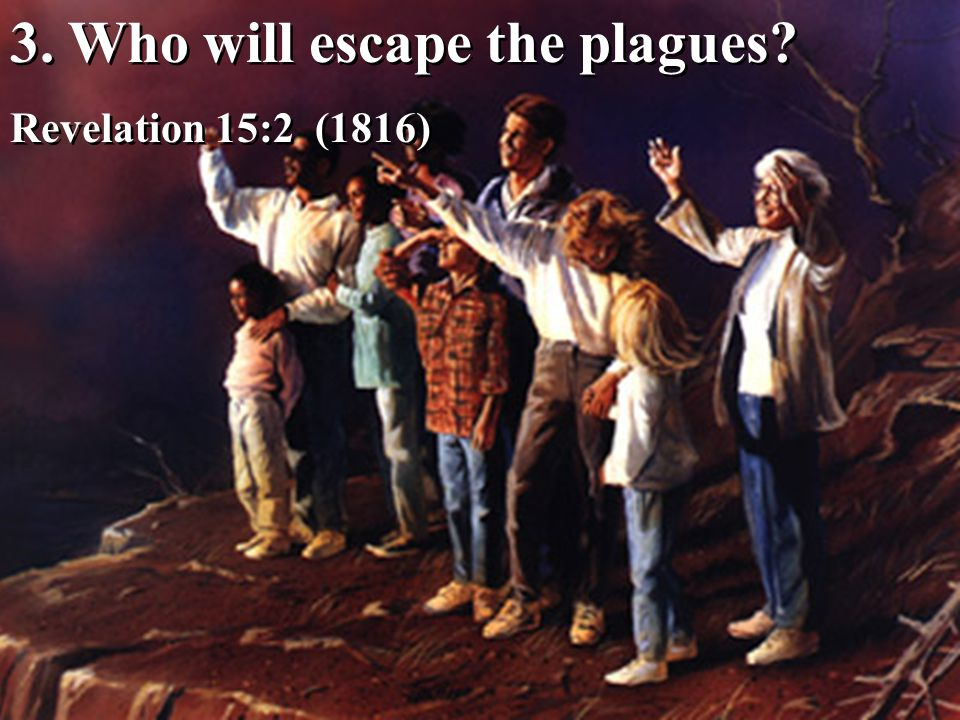 3. Who will escape the plagues