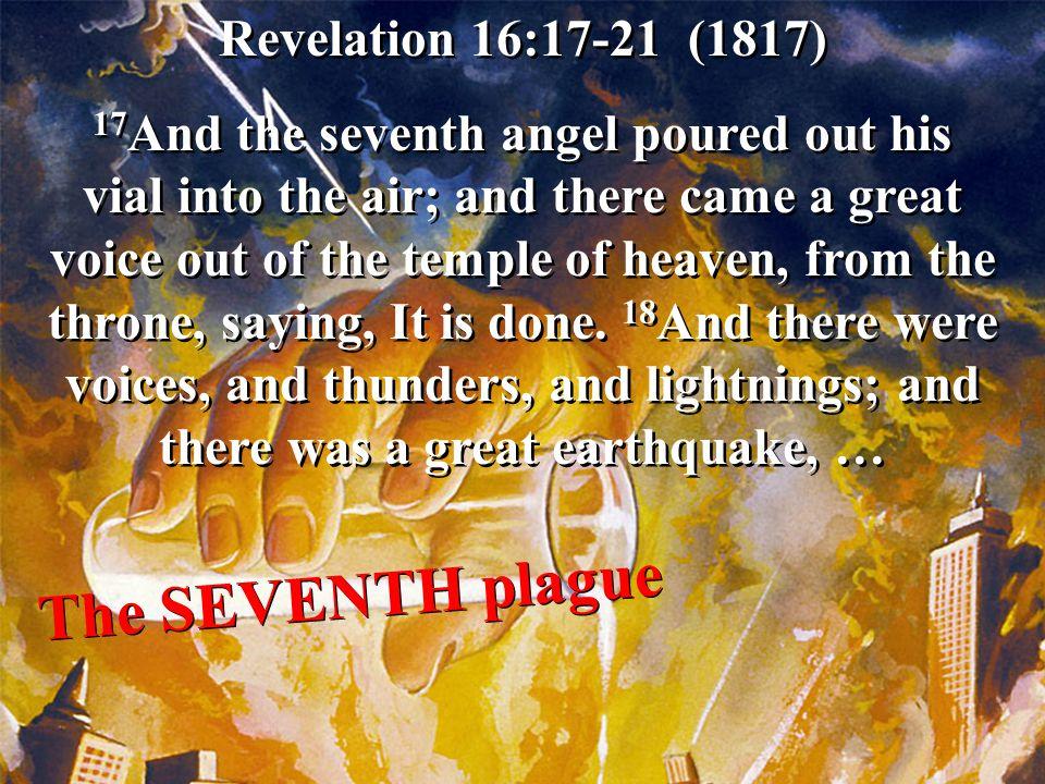 The SEVENTH plague Revelation 16:17-21 (1817)
