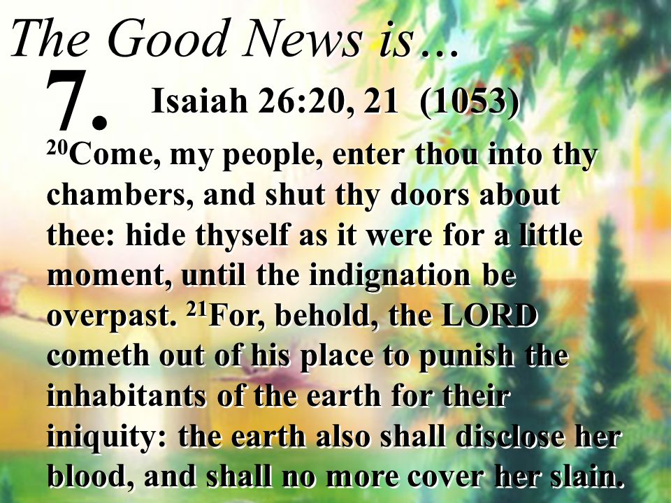7. The Good News is… Isaiah 26:20, 21 (1053)