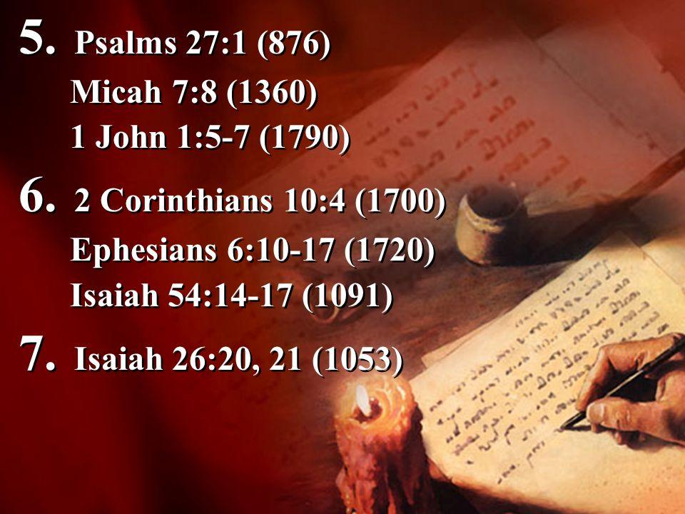 5. Psalms 27:1 (876) 6. 2 Corinthians 10:4 (1700)