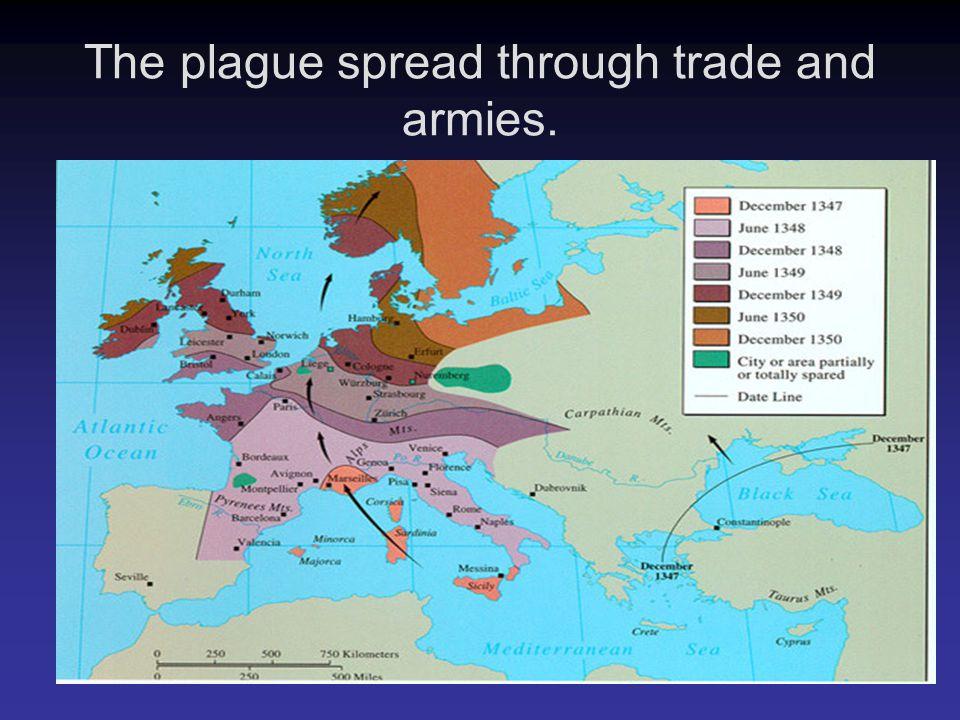 The plague spread through trade and armies.