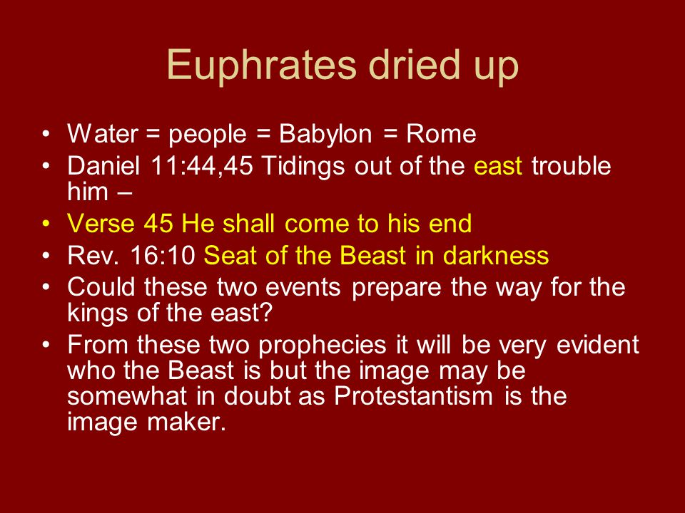 Euphrates dried up Water = people = Babylon = Rome
