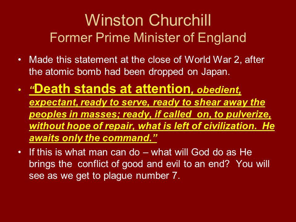 Winston Churchill Former Prime Minister of England