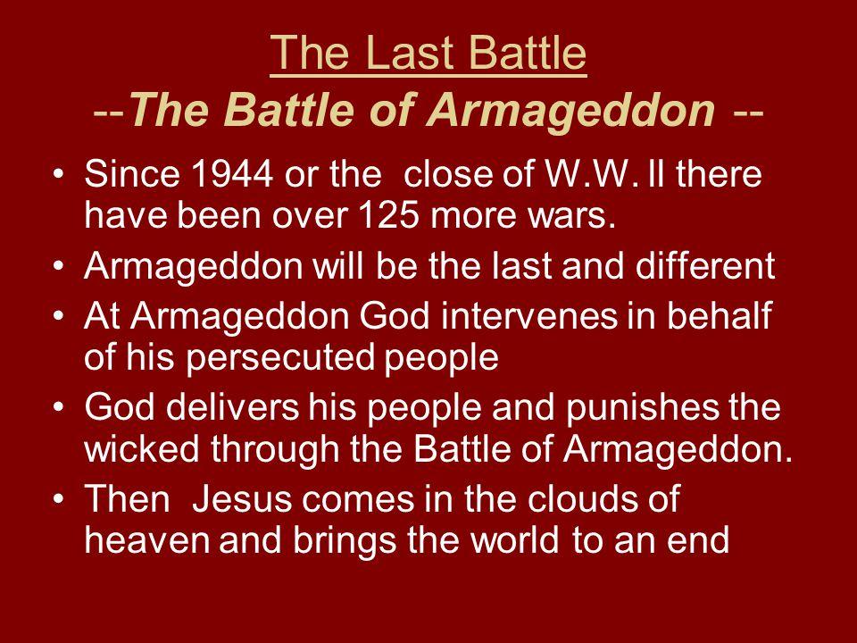 The Last Battle --The Battle of Armageddon --