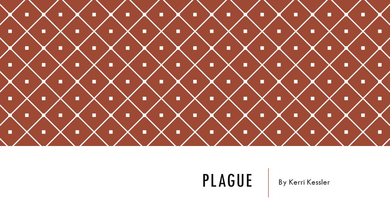 Plague By Kerri Kessler