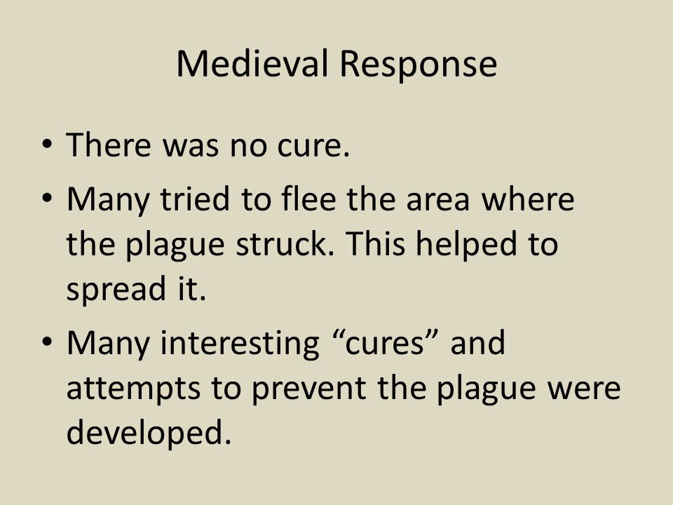 Medieval Response There was no cure.