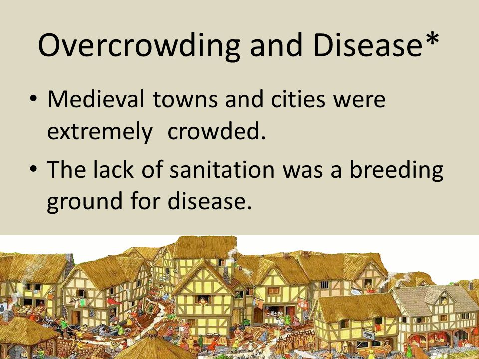 Overcrowding and Disease*