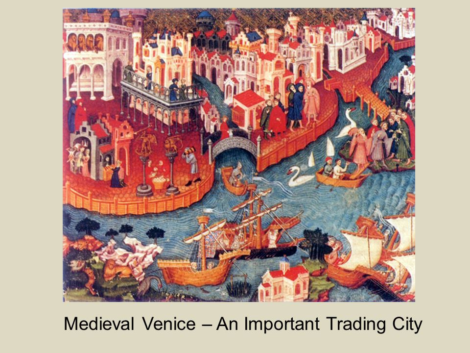 Medieval Venice – An Important Trading City