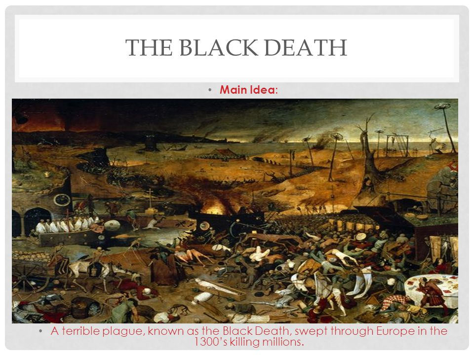 The Black Death Main Idea: