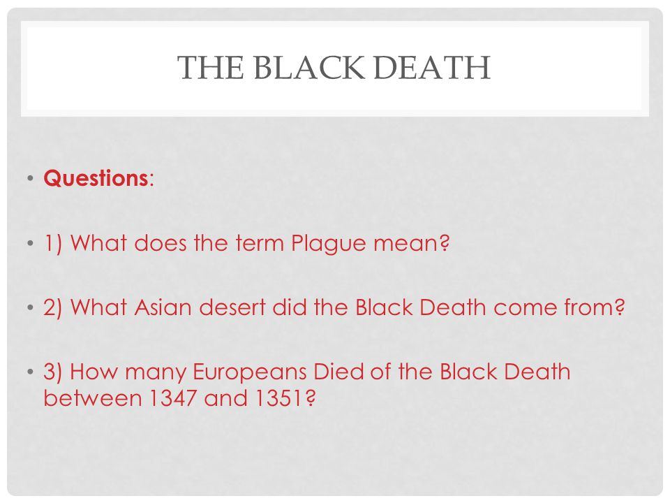 The Black Death Questions: 1) What does the term Plague mean