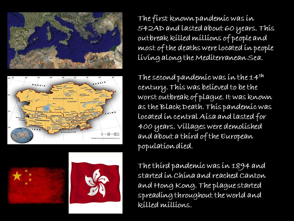 The first known pandemic was in 542AD and lasted about 60 years
