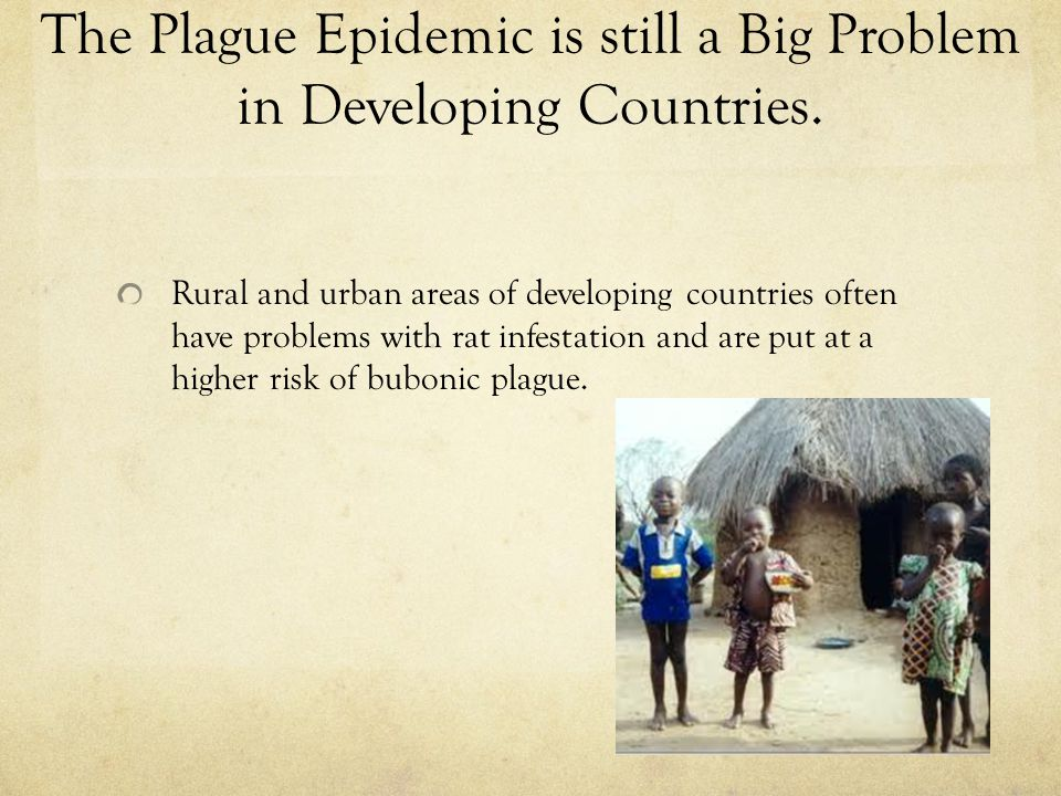 The Plague Epidemic is still a Big Problem in Developing Countries.