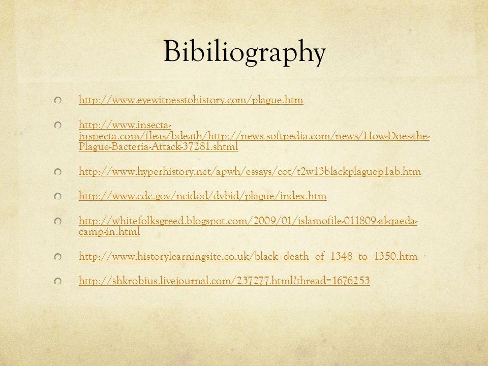 Bibiliography http://www.eyewitnesstohistory.com/plague.htm
