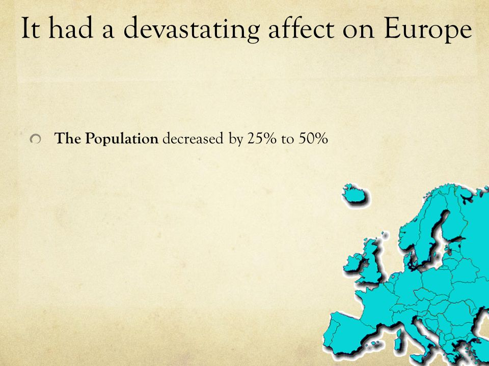 It had a devastating affect on Europe