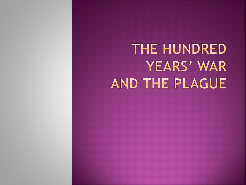 The Hundred Years' War and the Plague