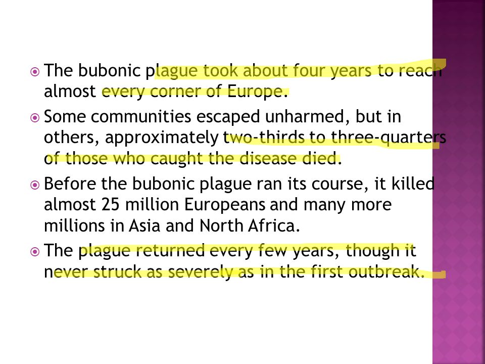 The bubonic plague took about four years to reach almost every corner of Europe.