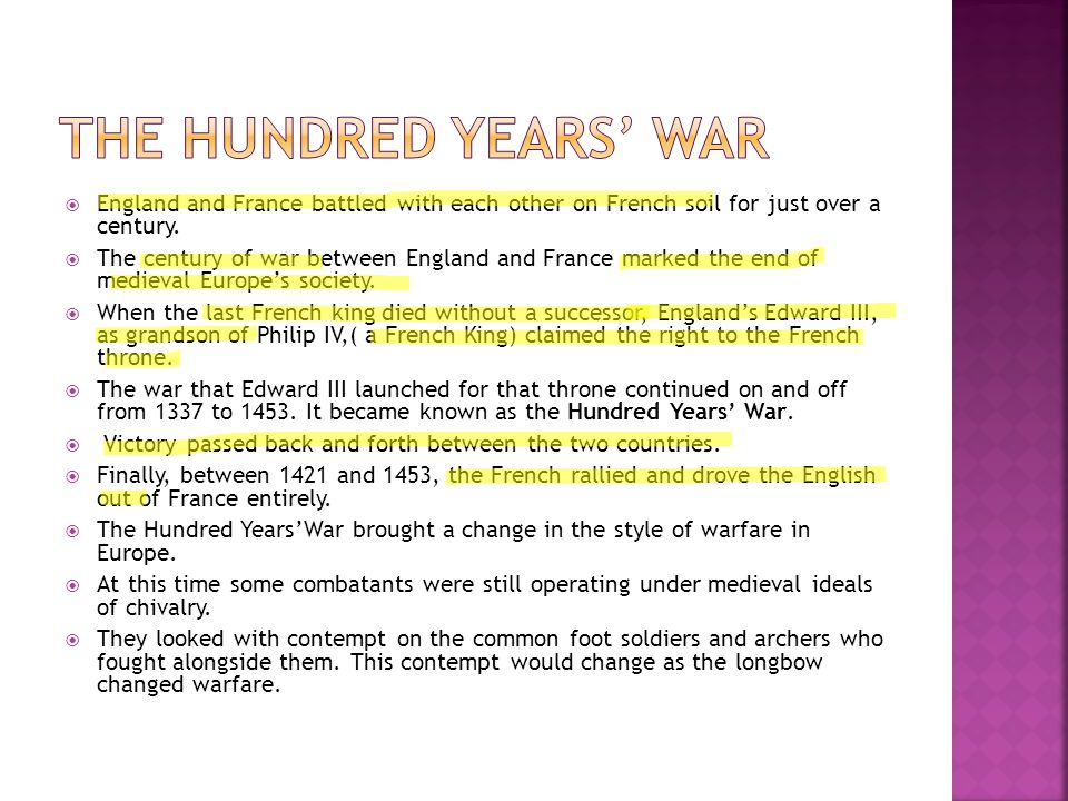 The Hundred Years' War England and France battled with each other on French soil for just over a century.